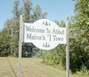 "Sign: ""Welcome to Abbot. Maine's #1 Town"""