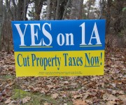 "Yes on 1A sign, ""Cut Property Taxes Now!"" November, 2003"